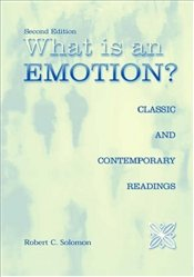 What Is an Emotion? : Classic and Contemporary Readings - Solomon, Robert C.