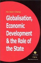 Globalization, Economic Development and the Role of the State - Chang, Ha-Joon