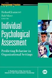 Individual Psychological Assessment : Predicting Behavior in Organizational Settings - Jeanneret, Richard