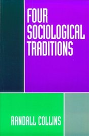 Four Sociological Traditions - Collins, Randall