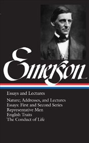 Ralph Waldo Emerson : Essays and Lectures - Emerson, Ralph Waldo