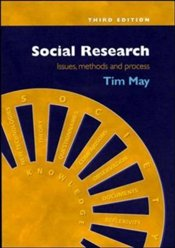 Social Research 3e : Issues, Methods and Process  - May, Tim