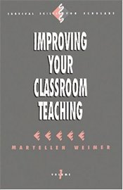 Improving Your Classroom Teaching - Weimer, Maryellen