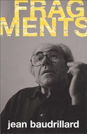 Fragments : Interviews with Jean Baudrillard - Baudrillard, Jean