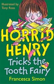 Horrid Henry and the Tooth Fairy - Simon, Francesca