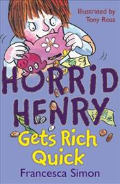 Horrid Henry Gets Rich Quick - Simon, Francesca