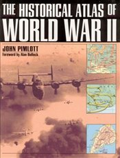 Historical Atlas of World War II - Ailsby, Christopher