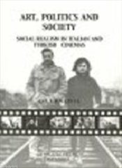 Art Politics and Society : Social Realism in Italian and Turkish Cinemas - Daldal, Aslı