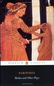Medea and Other Plays : Medea, Hecabe, Electra, Heracles - Euripides,