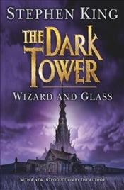 Wizard and Glass : Dark Tower 4 - King, Stephen