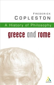 History of Philosophy V1 : Greece and Rome - Copleston, Frederick