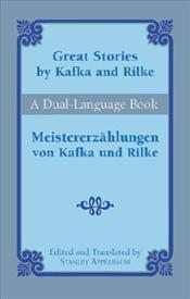 Great Stories by Kafka and Rilke : Dual-Language Book - Kafka, Franz
