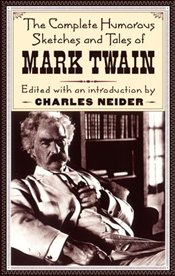 Complete Humorous Sketches and Tales of Mark Twain - Twain, Mark