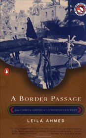 Border Passage : From Cairo to America a Womans Journey - Ahmed, Leila