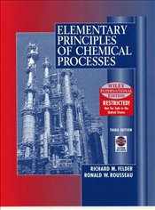Elementary Principles of Chemical Processes 3e WIE + CD - Felder, Richard M.