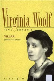Yıllar : Toplu Eserleri 9 - Woolf, Virginia