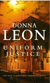 Uniform Justice : Commissario Guido Brunetti Mysteries 12 - Leon, Donna