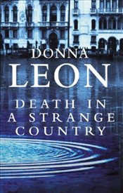 Death in a Strange Country : Commissario Guido Brunetti Mysteries 2 - Leon, Donna