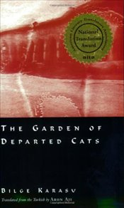Garden of the Departed Cats - Karasu, Bilge