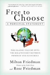 Free to Choose : A Personal Statement - Friedman, Milton