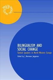 Bilingualism and Social Relations : Turkish Speakers in North Western Europe  - Jorgensen, J. Normann