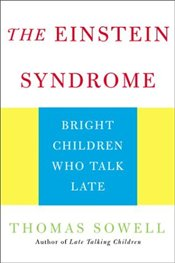 Einstein Syndrome : Bright Children Who Talk Late - Sowell, Thomas