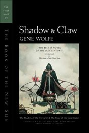Shadow & Claw : Book of the New Sun 1 - Wolfe, Gene