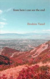 From Here I Can See the End - Yared, Ibrahim