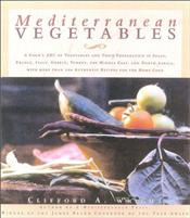 Mediterranean Vegetables : Cooks ABC of Vegetables and Their Preparation - Wright, Clifford A.