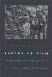 Theory of Film : Redemption of Physical Reality - Kracauer, Siegfried