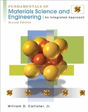 Fundamentals of Materials Science and Engineering 2E WSE : An Integrated Approach - Callister, William D.