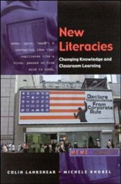 New Literacies and Changing Knowledge in the Classroom - Lankshear, Colin