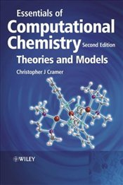 Essentials of Computational Chemistry : Theories and Models 2e - Cramer, Christopher J.