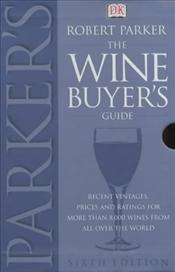 Parkers Wine Buyers Guide - Parker, Robert