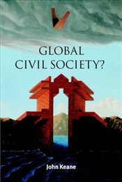 Global Civil Society? - Keane, John