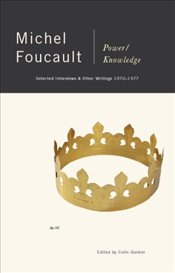 Power-Knowledge : Selected Interviews and Other Writings, 1972-1977 - Foucault, Michel
