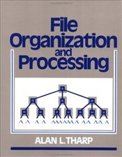 File Organization and Processing - Tharp, Alan L.