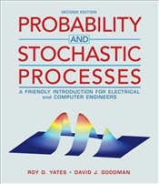 Probability and Stochastic Processes 2E : A Friendly Intro for Electrical and Computer Engineers - Yates, Roy D.