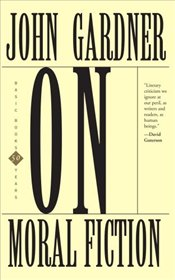 On Moral Fiction - Gardner, John