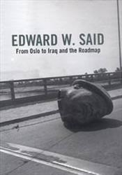 From Oslo to Iraq and the Road Map - Said, Edward W.