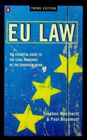 EU Law : Essential Guide to the Legal Workings of the European Union - Weatherill, Stephen