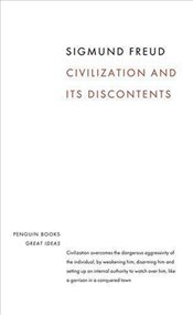 Civilization and Its Discontents - Great Ideas - Freud, Sigmund