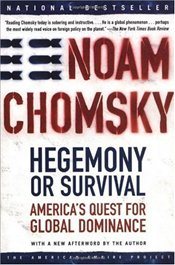 Hegemony or Survival : Americas Quest for Global Dominance - Chomsky, Noam