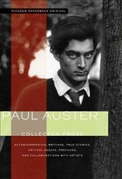 Collected Prose : Autobiographical Writings - Auster, Paul