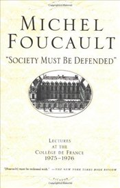 Society Must Be Defended : Lectures at the College de France, 1975-1976 - Foucault, Michel