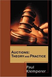 Auctions : Theory and Practice - Klemperer, Paul