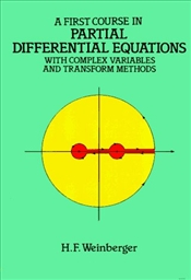 First Course in Partial Differential Equations with Complex Variables and Transform Methods - Weinberger, Hans F.