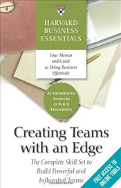 Harvard Business Essentials : Creating Teams with an Edge - Luecke, Richard
