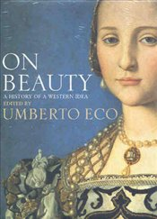 On Beauty : History of a Western Idea - Eco, Umberto