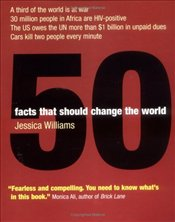 50 Facts That Should Change the World - Williams, Jessica